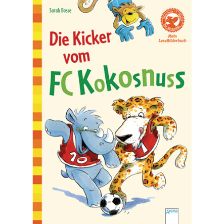 ARENA - Der Bücherbär 1. Klasse, Mein LeseBilderbuch - Die Kicker vom FC Kokosnuss