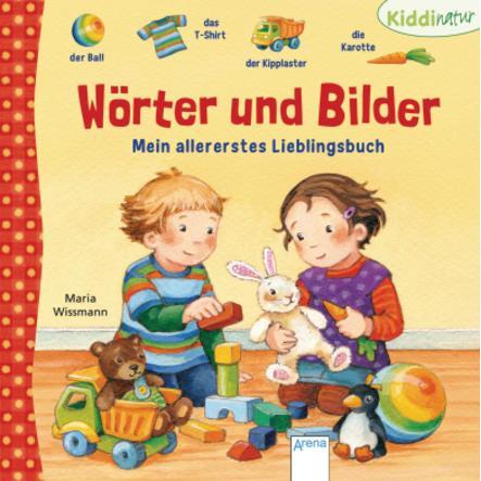 ARENA KiddiNatur - Wörter und Bilder: Mein allererstes Lieblingsbuch
