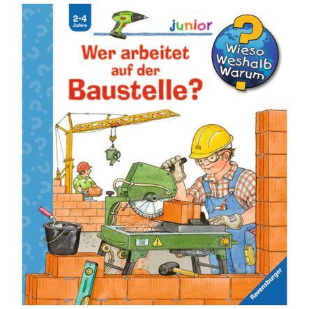 RAVENSBURGER Wieso? Weshalb? Warum? Junior 55: Wer arbeitet auf der Baustelle?