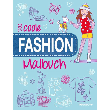 TESSLOFF, Das coole Fashion-Malbuch