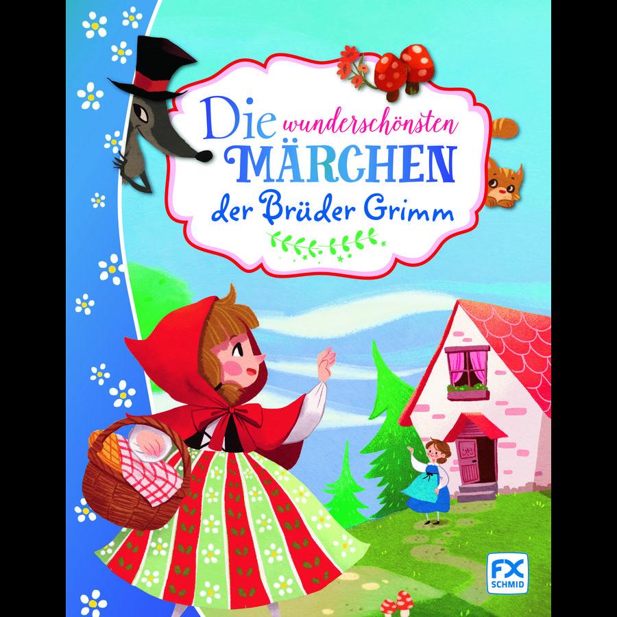 FX SCHMID Die wunderschönsten Märchen der Brüder Grimm
