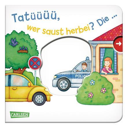 CARLSEN Pappbilderbuch - Tatüüü, wer saust herbei? Die…Polizei!