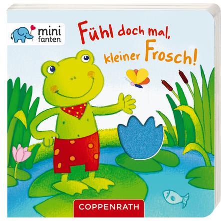 COPPENRATH minifanten 15: Fühl doch mal, kleiner Frosch!