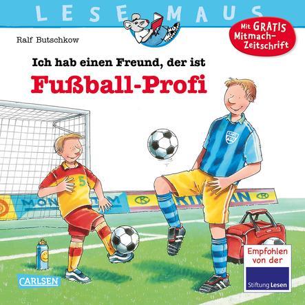 CARLSEN Lesemaus 36: Ich hab einen Freund, der ist Fußball-Profi
