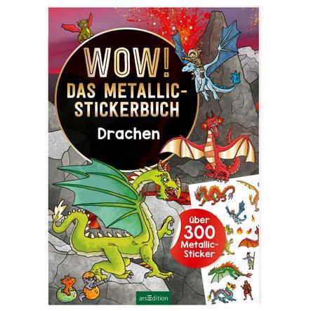 arsEdition Wow! Das Metallic-Stickerbuch - Drachen
