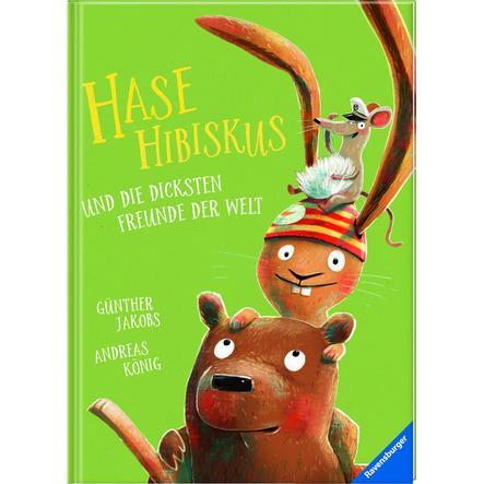 Ravensburger Hase Hibiskus und die dicksten Freunde der Welt