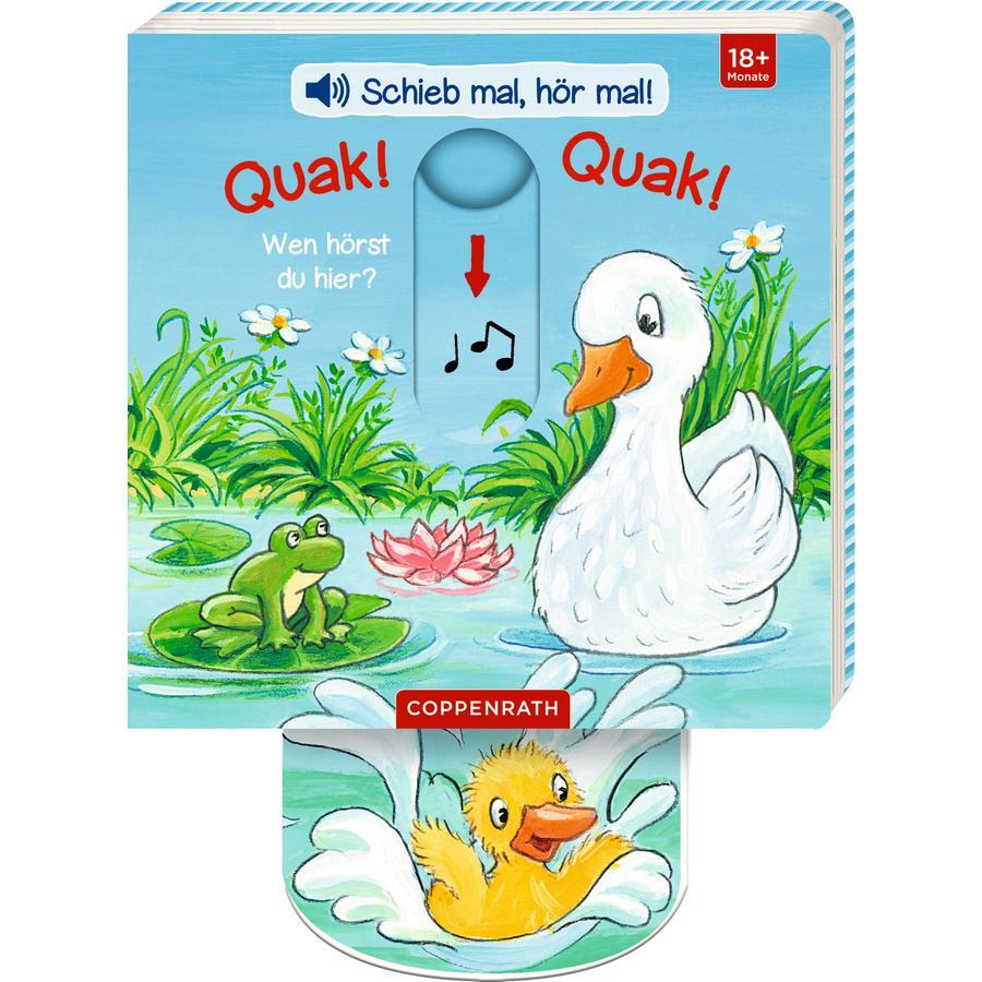 SPIEGELBURG COPPENRATH Schieb mal, hör mal!: Quak!Quak! Wen hörst du hier?