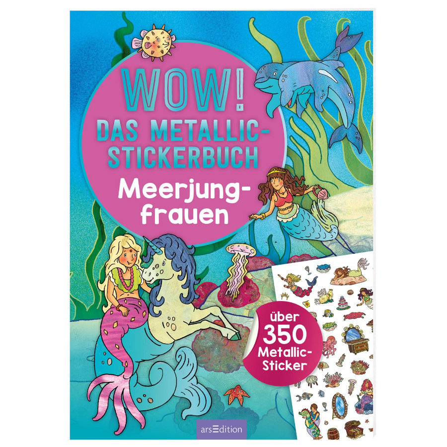 arsEdition WOW! Das Metallic-Stickerbuch: Meerjungfrauen