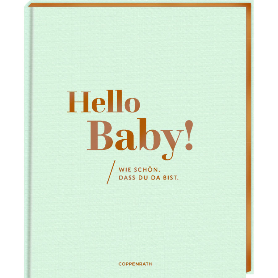 SPIEGELBURG COPPENRATH Eintragalbum: Hello, Baby! - Wie schön, dass du da bist