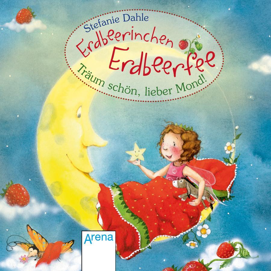 ARENA - Erdbeerinchen Erdbeerfee - Träum schön, lieber Mond!