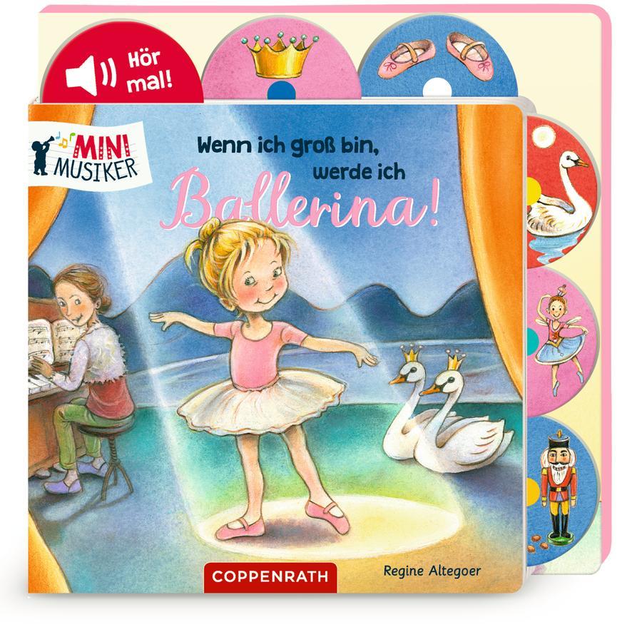 SPIEGELBURG COPPENRATH Wenn ich groß bin, werde ich Ballerina! (Mini Musiker/Soundbuch)